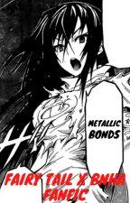 Metallic Bonds || Fairy Tail x bnha fanfic || by Miniboombox