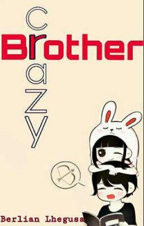 Crazy Brother by BerlianLhegusa5