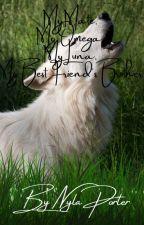 My Mate, My Omega, My Luna, My Best Friend's Brother by nylaswereworld01