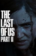 The Last Of Us Part II x OC! Male reader by netheritehell