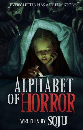 Alphabet Of Horror by Kuya_Soju