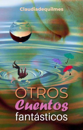 Otros cuentos fantásticos by Claudiadequilmes