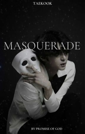 MASQUERADE by Promise_of_God