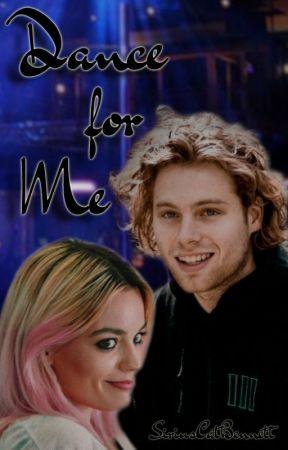 Dance for Me ♫Luke Hemmings♫ (Coming Soon) by SiriusCatBennett