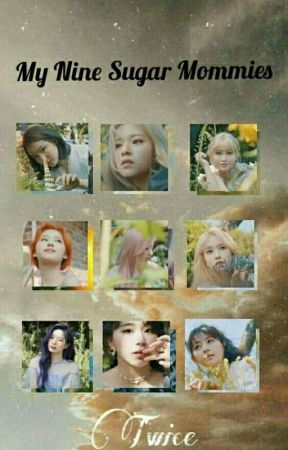 My nine Sugar Mommies (Twice x G!p reader) by Fanfictionsislife