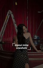 [SLOW UPDATE] Myoui Mina Oneshots (gxg) by kimgionna