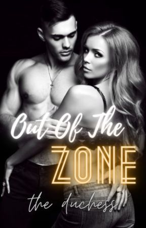 Out Of The Zone by DoubleDuchess19