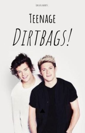 Teenage Dirtbags | Narry AU  by Dianarry_