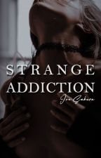 Strange Addiction by joesakura