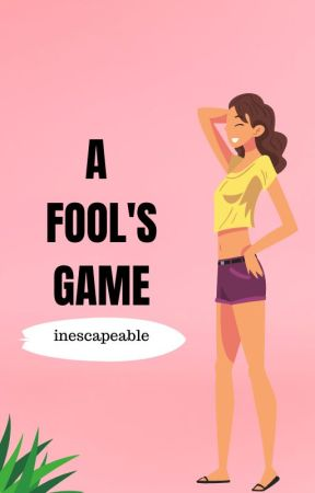 A Fool's Game by inescapeable