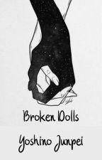 Broken Dolls {Junpei Yoshino} by Imnotwhatyouwant