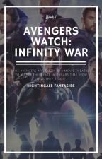 Avengers watch: Infinity War // Book 1 ✔︎COMPLETE✔︎ by NightingaleFantasies