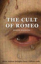 The Cult of Romeo by cosmic-creepers