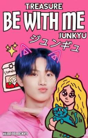 Be With Me-Junkyu🐾 by _l-HEARTBLACKY9-l_