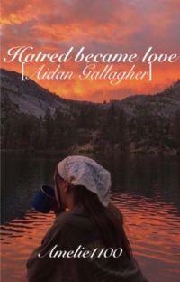 𝐻𝑎𝑡𝑟𝑒𝑑 𝑏𝑒𝑐𝑎𝑚𝑒 𝑙𝑜𝑣𝑒 [Aidan Gallagher] cover