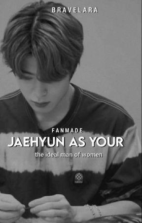 Jaehyun as your✓ by Bravelara