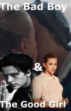 The Bad Boy & The Good Girl. by river_dalebughead33
