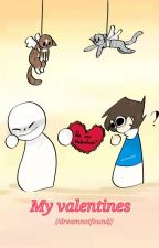 my valentines //Dreamnotfound by im_depressed_help