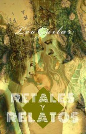 Retales y Relatos by LeoGuilar