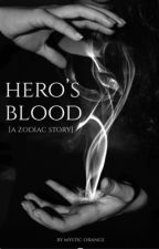 Hero's Blood [a zodiac story] by mysticornage
