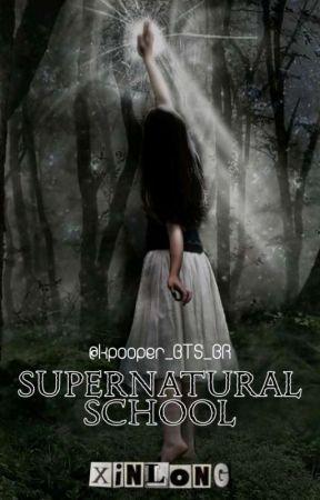 supernatural school (Xin long) by Kpooper_BTS_BR