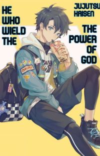 He Who Wields The Power Of God[Jujutsu Kaisen x Male Reader] cover