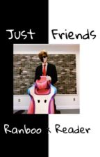 Just Friends (Right?) | Ranboo x Reader by soupxtoon9