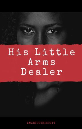 His Little Arms Dealer (BWWM) by AmaRicciBiscuit