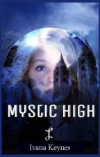 Mystic High ✓ by storyweaver94