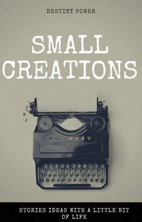 Small Creations by DevilGirl_1806