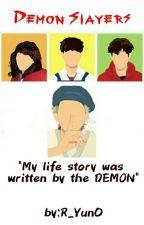 | Demon Slayers | by R_yun0