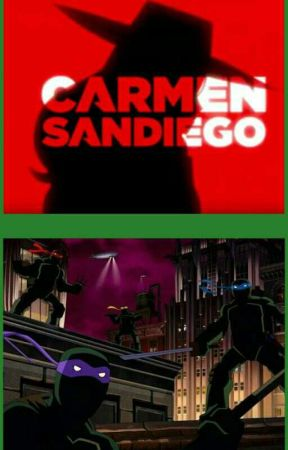 Carmen Sandiego: The mutant mayhem caper. Teenage Mutant Ninja Turtles crossover by Hunterprime1414