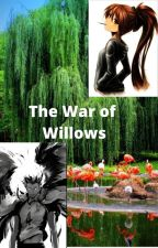 The War of Willows by Sengar-fang