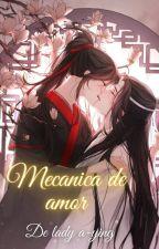 Mecánica De amor   wangxian『𝑴𝑫𝒁𝑺』 by WangxianAmor