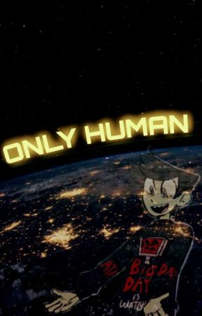 Only Human by EnglandsFaveSon