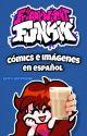 [PAUSADO] Friday Night Funkin ' CÓMICS E IMÁGENES EN ESPAÑOL by
