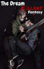 The Dream Killers Fantasy by ShyCatNotTaken