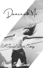 Dance with Me (A Tiana/Bam Story) by Emmie_SkyHeart