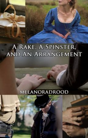 A Rake, A Spinster, And An Arrangement by MelanoraDrood