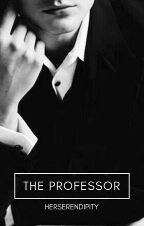 The Professor (18+) ✰ by herserendipity