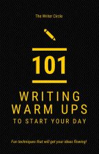 101 Writing Warm-Ups to Start Your Day by TheWriterCircle