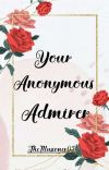 Your Anonymous Admirer   ✔  cover