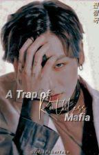    A Trap of Ruthless Mafia    by MisPokerface