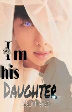 I'm his daughter || Namjoon FF ||  by bts_infiresz0