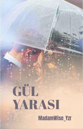 GÜL YARASI -FİNAL OLDU- by MadamCoco_Yzr