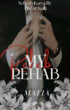 my rehab ✓ by Fnfarisah