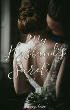 My Husband's Secret by happy_fries