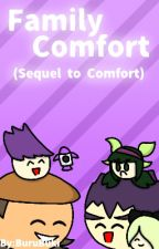 Family Comfort (Sequel to Comfort) by BuruBuki