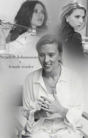Scarlett Johansson x Female Reader POVs by ChloweeeLou