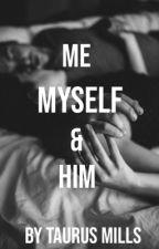 Me myself & Him by taurusmillsxx